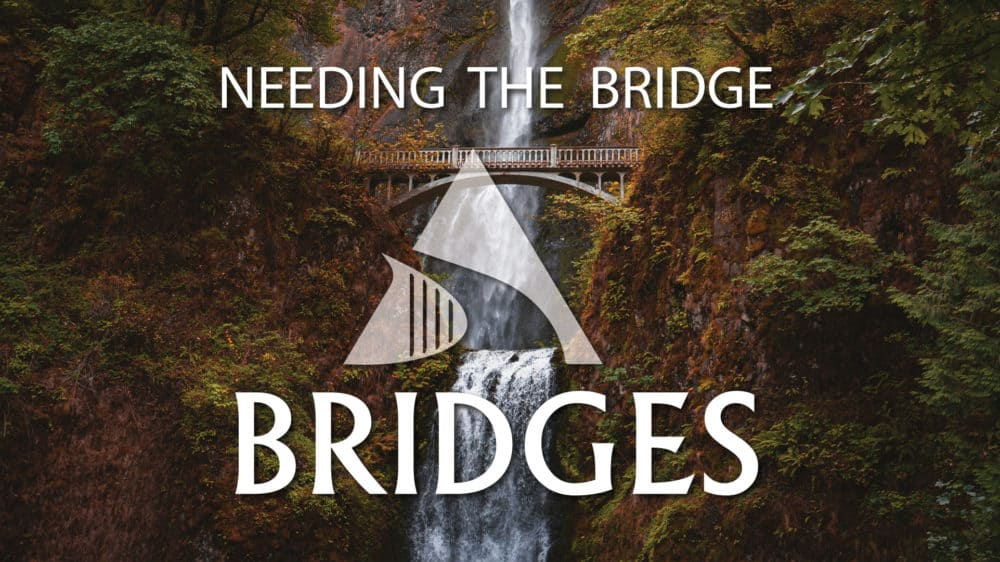 Needing The Bridge - Prayer Thursdays
